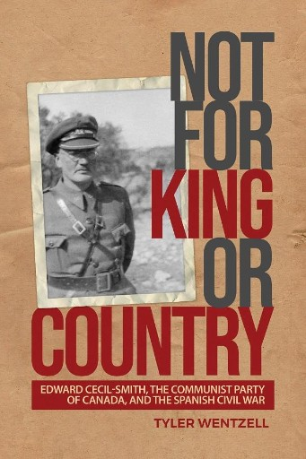 Not for King or Country : Edward Cecil-Smith, the Communist Party of Canada, and the Spanish Civil War