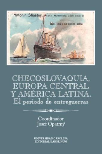 CHECOSLOVAQUIA, EUROPA CENTRAL Y AMERICA LATINA : EL PERIODO DE ENTREGUERRAS