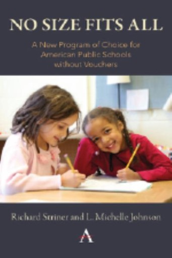 No Size Fits All : A New Program of Choice for American Public Schools Without Vouchers