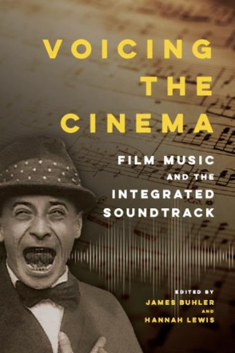 Voicing the Cinema : Film Music and the Integrated Soundtrack