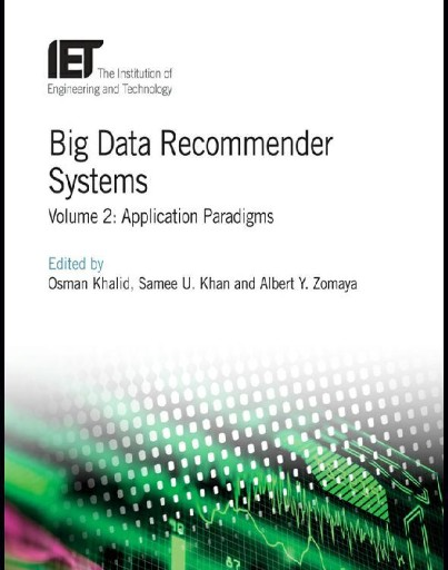 Big Data Recommender Systems : Application Paradigms, Volume 2