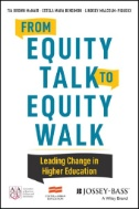 From Equity Talk to Equity Walk : Expanding Practitioner Knowledge for Racial Justice in Higher Education