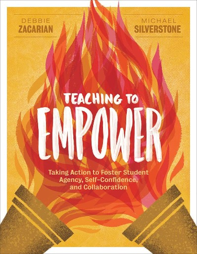 Teaching to Empower : Taking Action to Foster Student Agency, Self-Confidence, and Collaboration