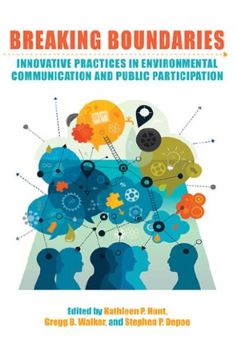Breaking Boundaries : Innovative Practices in Environmental Communication and Public Participation