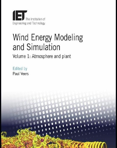 Wind Energy Modeling and Simulation : Atmosphere and Plant, Volume 1