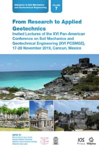 From Research to Applied Geotechnics : Invited Lectures of the XVI Pan-American Conference on Soil Mechanics and Geotechnical Engineering (XVI PCSMGE), 17-20 November 2019, Cancun, Mexico