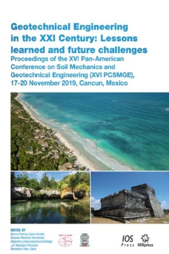 Geotechnical Engineering in the XXI Century: Lessons Learned and Future Challenges : Proceedings of the XVI Pan-American Conference on Soil Mechanics and Geotechnical Engineering (XVI PCSMGE), 17-20 November 2019, Cancun, Mexico
