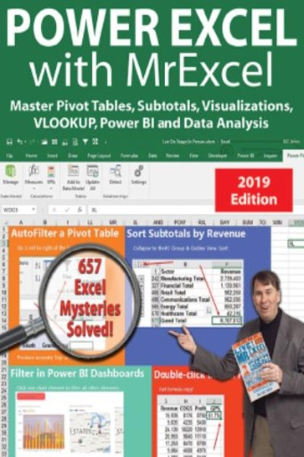 Power Excel 2019 with MrExcel : Master Pivot Tables, Subtotals, VLOOKUP, Power Query, Dynamic Arrays & Data Analysis