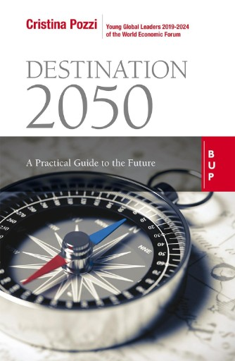 Destination 2050 : A Practical Guide to the Future