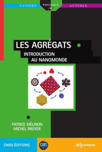 Les agrégats : Introduction au nano-monde