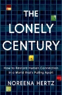 The-Lonely-Century-:-How-to-Restore-Human-Connection-in-a-World-That's-Pulling-Apart