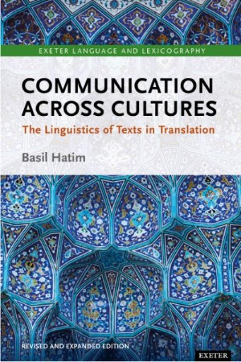 Communication Across Cultures : The Linguistics of Texts in Translation (Expanded and Revised Edition)