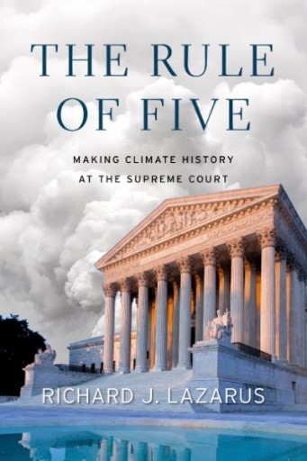 The Rule of Five : Making Climate History at the Supreme Court