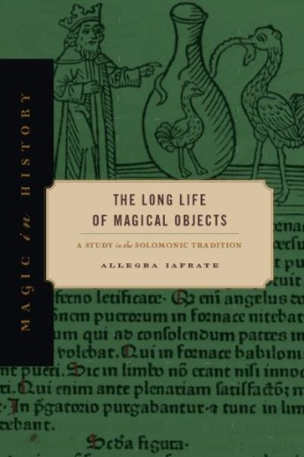 The Long Life of Magical Objects : A Study in the Solomonic Tradition