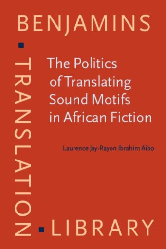 The Politics of Translating Sound Motifs in African Fiction