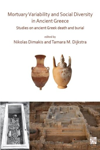 Mortuary Variability and Social Diversity in Ancient Greece : Studies on Ancient Greek Death and Burial