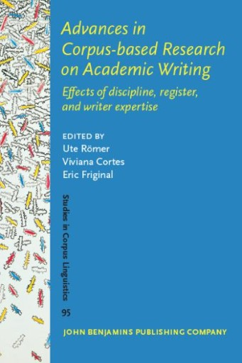 Advances in Corpus-based Research on Academic Writing : Effects of Discipline, Register, and Writer Expertise