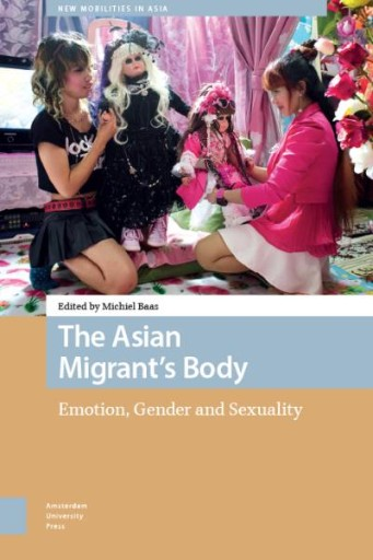 The Asian Migrant's Body : Emotion, Gender and Sexuality