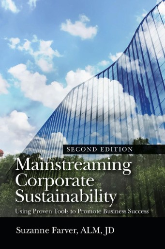 Mainstreaming Corporate Sustainability : Using Proven Tools to Promote Business Success
