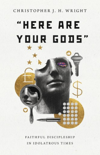 'Here Are Your Gods' : Faithful Discipleship in Idolatrous Times