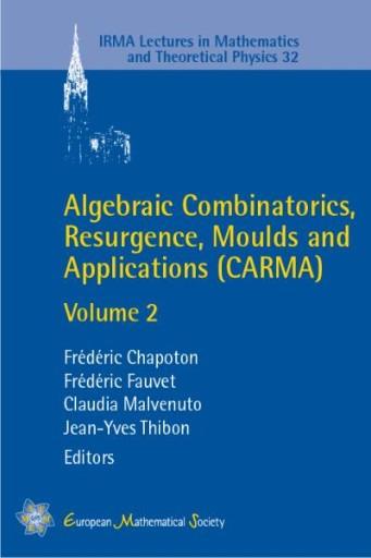 Algebraic Combinatorics, Resurgence, Moulds and Applications (CARMA) : Volume 2