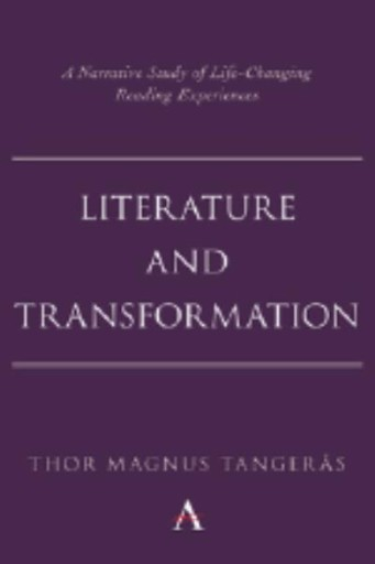 Literature and Transformation : A Narrative Study of Life-Changing Reading Experiences