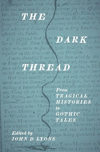 The Dark Thread : From Tragical Histories to Gothic Tales