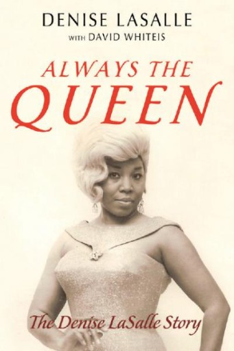 Always the Queen : The Denise LaSalle Story