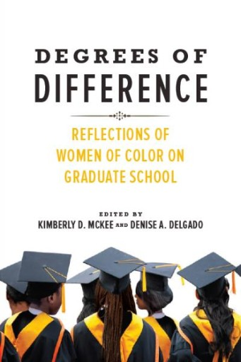 Degrees of Difference : Reflections of Women of Color on Graduate School