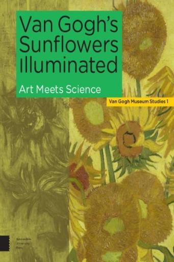 Van Gogh's Sunflowers Illuminated : Art Meets Science