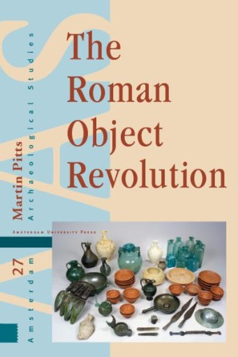 The Roman Object Revolution : Objectscapes and Intra-Cultural Connectivity in Northwest Europe