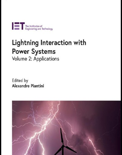 Lightning Interaction with Power Systems : Applications, Volume 2