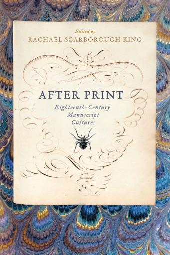 After Print : Eighteenth-Century Manuscript Cultures