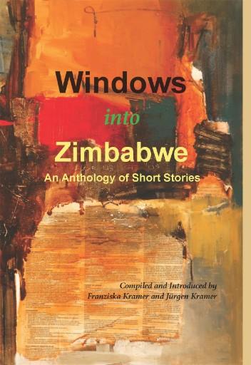Windows Into Zimbabwe : An Anthology of Short Stories
