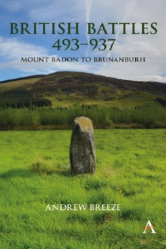 British Battles 493937 : Mount Badon to Brunanburh