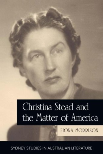 Christina Stead and the Matter of America