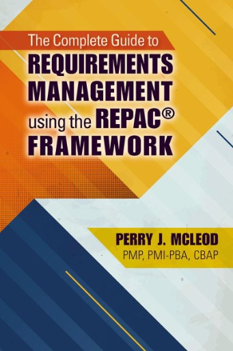 The Complete Guide to Requirements Management Using the REPAC® Framework