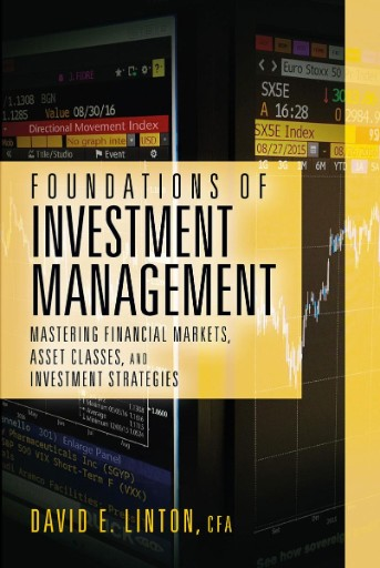 Foundations of Investment Management : Mastering Financial Markets, Asset Classes, and Investment Strategies