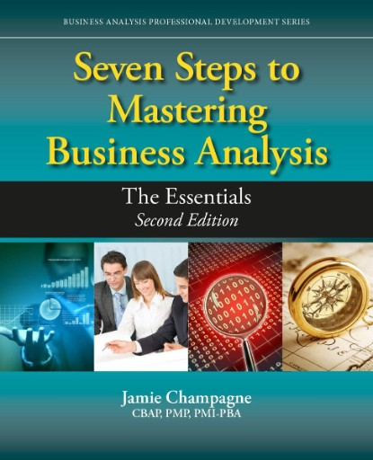 Seven Steps to Mastering Business Analysis : The Essentials