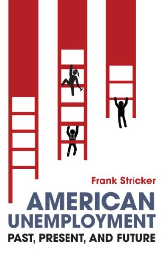 American Unemployment : Past, Present, and Future