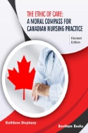 Book cover of The Ethic of Care : a moral compass for Canadian nursing practice, revised ed. - click to open in a new window
