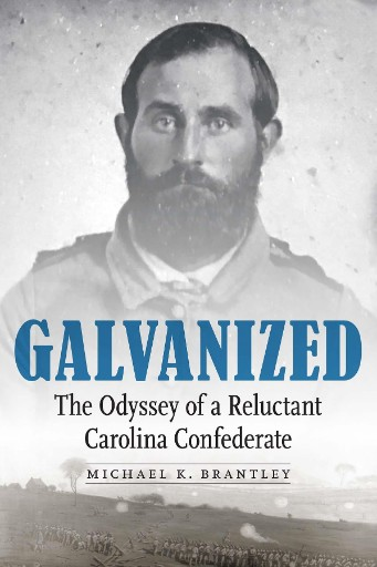 Galvanized : The Odyssey of a Reluctant Carolina Confederate