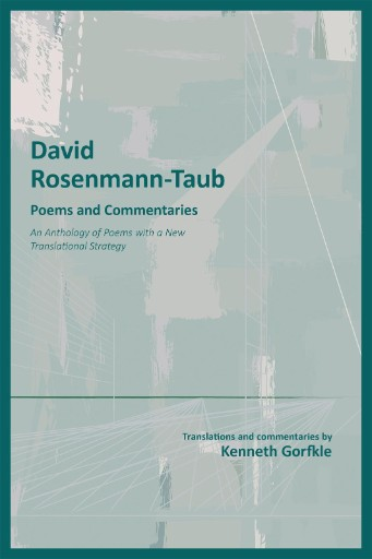David Rosenmann-Taub: Poems and Commentaries : An Anthology of Poems with a New Translational Strategy