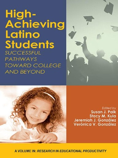 High-Achieving Latino Students: Successful Pathways Toward College and Beyond