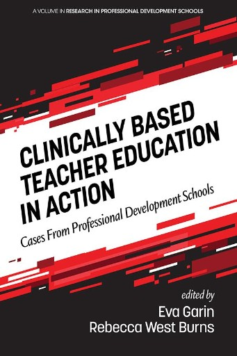 Clinically Based Teacher Education in Action: Cases From Professional Development Schools