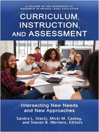 Curriculum, Instruction, and Assessment: Intersecting New Needs and New Approaches