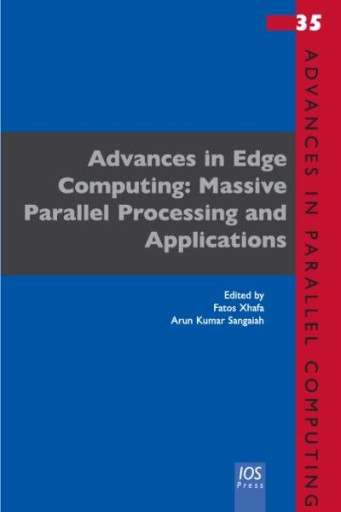 Advances in Edge Computing: Massive Parallel Processing and Applications