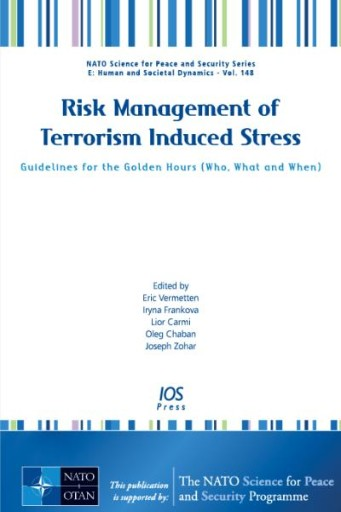 Risk Management of Terrorism Induced Stress : Guidelines for the Golden Hours (Who, What and When)