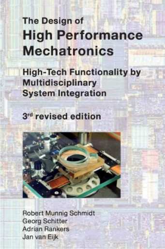 The Design of High Performance Mechatronics - 3rd Revised Edition : High-Tech Functionality by Multidisciplinary System Integration