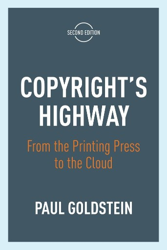 Copyright's Highway : From the Printing Press to the Cloud, Second Edition